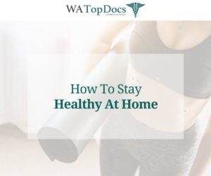 How To Stay Healthy At Home With A Home Workout